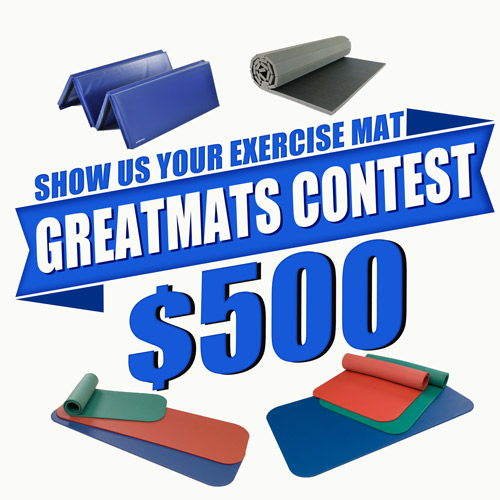 Greatmats Exercise Mat Contest $500 in cash.